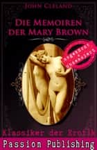 Klassiker der Erotik 56: Die Memoiren der Mary Brown ebook by John Cleland