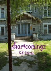 Shortcomingz ebook by C.S. Torres