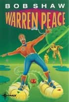 Warren Peace: Dimensions - Warren Peace Book 2 ebook by Bob Shaw