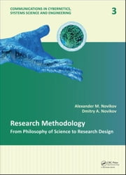 Research Methodology: From Philosophy of Science to Research Design ebook by Novikov, Alexander M.