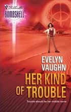 Her Kind of Trouble ebook by Evelyn Vaughn