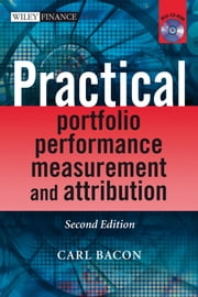 Practical Portfolio Performance Measurement and Attribution ebook by Carl R. Bacon