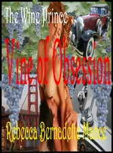 The Wine Prince: Vine of Obsession ebook by Rebecca Bernadette Mance