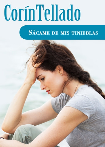 Sácame de mis tinieblas eBook by Corín Tellado
