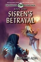 Sisren's Betrayal - Book Nine of the Dragon Stone Saga ebook by Kristian Alva