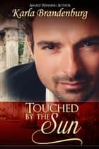 Touched by the Sun - Northwest Suburbs, #1 ebook by Karla Brandenburg