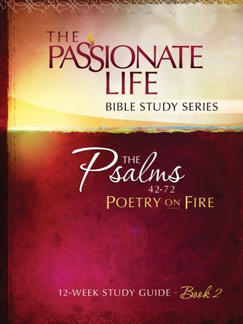 Psalms: Poetry on Fire Book Two 12-week Study Guide - The Passionate Life Bible Study Series ebook by Brian Simmons
