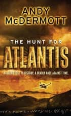 The Hunt For Atlantis (Wilde/Chase 1) ebook by Andy McDermott