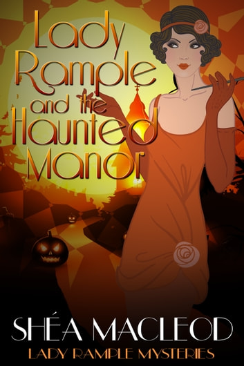 Lady Rample and the Haunted Manor ebook by Shéa MacLeod
