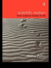 Scientific Realism - How Science Tracks Truth ebook by Stathis Psillos