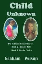Child Unknown ebook by Graham Wilson