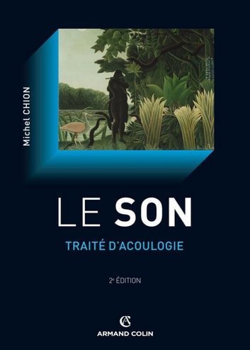 Le son - Traité d'acoulogie ebook by Michel Chion