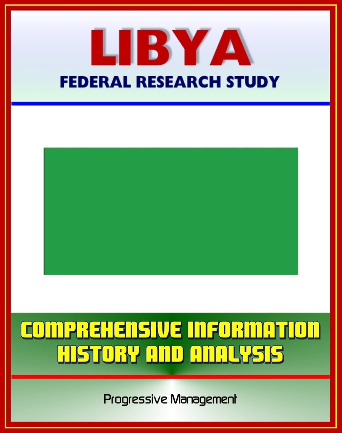 Libya federal research study and country profile with libya federal research study and country profile with comprehensive information history and analysis politics economy military muammar al qadhafi publicscrutiny Images