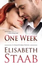 One Week - HaleStorm, #1 ebook by Elisabeth Staab