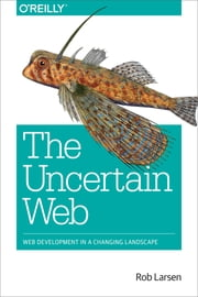 The Uncertain Web ebook by Rob Larsen