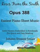 Roses from the South Opus 388 Easiest Piano Sheet Music Tadpole Edition ebook by SilverTonalities
