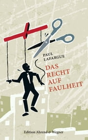 Das Recht auf Faulheit ebook by Kobo.Web.Store.Products.Fields.ContributorFieldViewModel