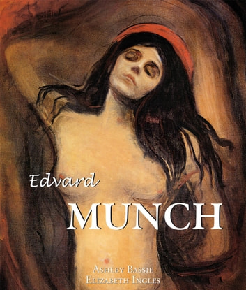 Edvard Munch eBook by Ashley Bassie,Elizabeth Ingles