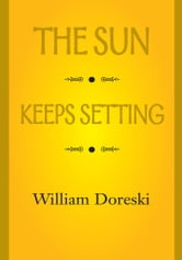 THE SUN KEEPS SETTING ebook by William Doreski