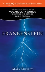 Frankenstein - A Kaplan SAT Score-Raising Classic ebook by Mary Shelley