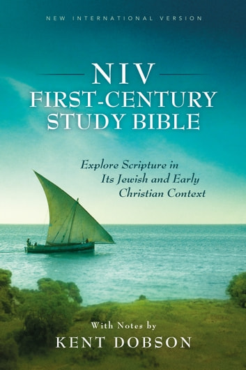 NIV, First-Century Study Bible, eBook - Explore Scripture in Its Jewish and Early Christian Context ebook by Zondervan