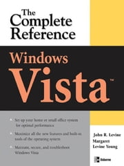 Windows Vista: The Complete Reference: The Complete Reference ebook by Levine Young, Margaret
