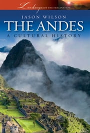 The Andes ebook by Jason Wilson