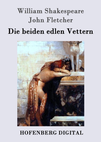 Die beiden edlen Vettern ebook by William Shakespeare,John Fletcher
