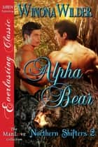 Alpha Bear ebook by Winona Wilder