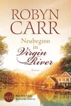 Neubeginn in Virgin River ebook by Robyn Carr