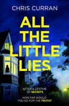 All the Little Lies ebook by