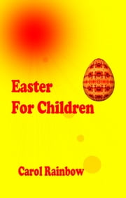 Easter for Children ebook by Carol Rainbow