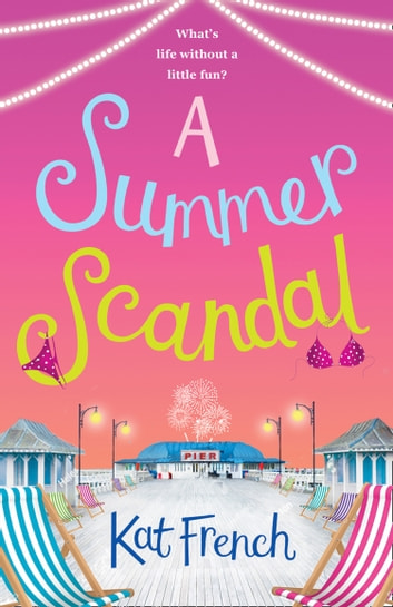 A Summer Scandal: The perfect summer read by the author of One Day in December 電子書 by Kat French