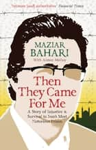 Then They Came For Me ebook by Maziar Bahari