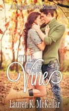 The Vine - A Bindarra Creek Romance ebook by Lauren K. McKellar