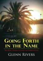 Going Forth in the Name ebook by Glenn Rivers