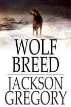 Wolf Breed ebook by Jackson Gregory