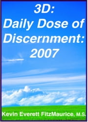 3D: Daily Dose of Discernment: 2007 ebook by Kevin Everett FitzMaurice