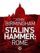 Stalin's Hammer: Rome ebook by