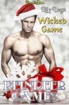Wicked Game (Reindeer Games) ebook by Lily Vega
