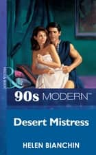 Desert Mistress (Mills & Boon Vintage 90s Modern) ebook by Helen Bianchin