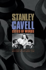 Cities of Words ebook by Stanley Cavell