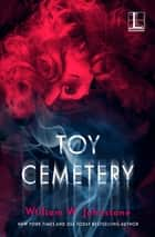 Toy Cemetery ebook by William W. Johnstone
