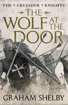 The Wolf at the Door ebook by Graham Shelby
