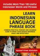 Learn Indonesian language Phrase Book ebook by Haneef Khee Abdullah