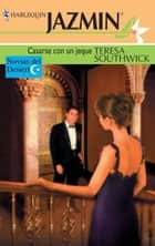 Casarse con un jeque ebook by Teresa Southwick