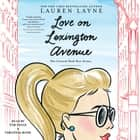 Love on Lexington Avenue audiobook by Lauren Layne