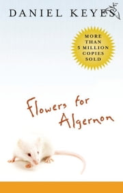 Flowers for Algernon ebook by Daniel Keyes