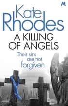 A Killing of Angels - Alice Quentin 2 ebook by Kate Rhodes