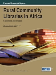 Rural Community Libraries in Africa - Challenges and Impacts ebook by Valeda F. Dent, Geoff Goodman, Michael Kevane